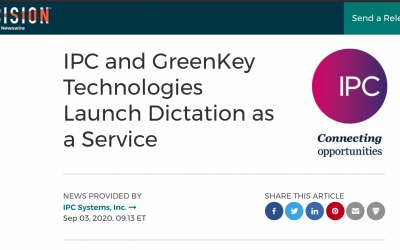 IPC and GreenKey Technologies Launch Dictation as a Service